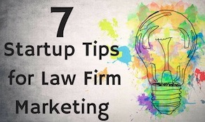 7 Startup Tips to Law Firm Marketing